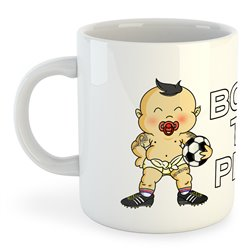 Taza Fútbol Born to Play Football